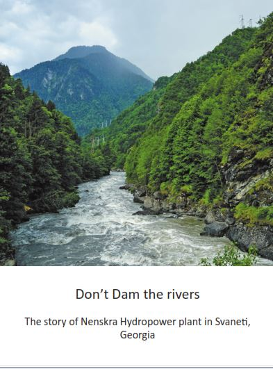 Don't Dam the rivers – The story of Nenskra Hydropower plant in Svaneti, Georgia