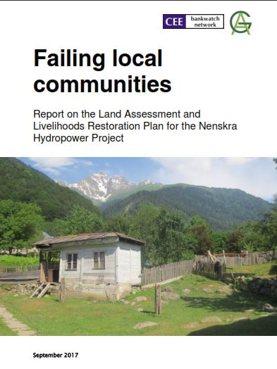 Failing local communities, Report on the Land Assessment and Livelihoods Restoration Plan for the Nenskra Hydropower Project